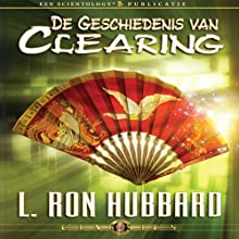 De Geschiedenis van Clearing [The History of Clearing] (Dutch Edition) Audiobook by L. Ron Hubbard Narrated by  uncredited