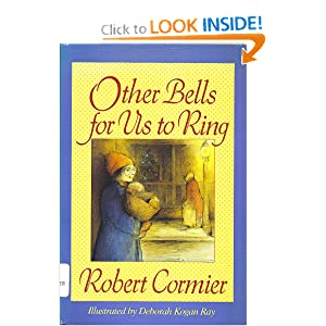 Other Bells for Us to Ring by Robert Cormier