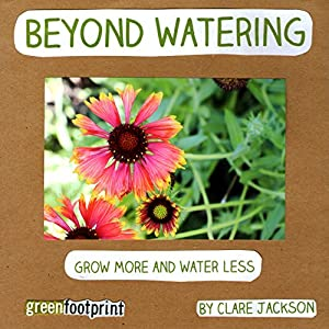 Beyond Watering: Grow More and Water Less Audiobook