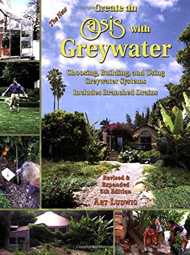 Create an Oasis with Greywater: Choosing, Building, and Using Greywater Systems, Includes Branched Drains (Grey Water compare prices)