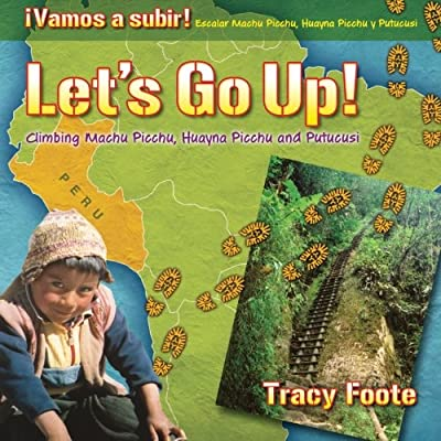 Let's Go Up! Climbing Machu Picchu, Huayna Picchu and Putucusi