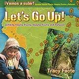 Let's Go Up! Climbing Machu Picchu, Huayna Picchu...