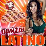 Danza Latino 2014 - Urban Electro Hits! (Latin Dance, Latin House, Reggaeton, Kuduro, Mambo) [Explicit]