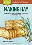 Making Hay: How to Cut, Dry, Rake, Ga...