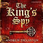 The King's Spy   Andrew Swanston