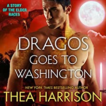 Dragos Goes to Washington: Elder Races (       UNABRIDGED) by Thea Harrison Narrated by Sophie Eastlake