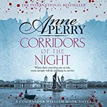 Corridors of the Night: William Monk Book 21 (       UNABRIDGED) by Anne Perry Narrated by Deirdra Whelan