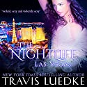 The Nightlife Las Vegas: The Nightlife Series Book 2 Audiobook by Travis Luedke Narrated by Johanna Fairview