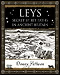 Leys: Secret Spirit Paths in Ancient...
