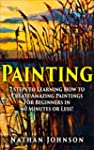 Painting: 7 Steps to Learning how to...