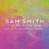 I've Told You Now (Live At St Pancras Old Church, London)