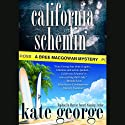California Schemin' (       UNABRIDGED) by Kate George Narrated by Sara Mackie
