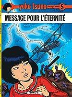 Yoko Tsuno, tome 5 : Message pour l'éternité