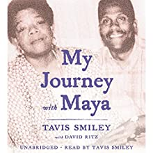 My Journey with Maya (       UNABRIDGED) by Tavis Smiley, David Ritz - contributor Narrated by Tavis Smiley