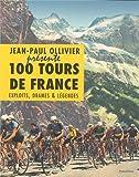 100 tours de France : Exploits, drames & l�gendes