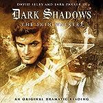 Dark Shadows - The Skin Walkers | Scott Handcock