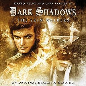 Dark Shadows - The Skin Walkers Audiobook