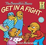 The Berenstain Bears Get in a Fight (Berenstain Bears First Time Books) Stan Berenstain