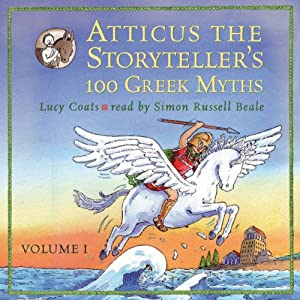 Atticus the Storyteller's 100 Greek Myths Volume 1 | [Lucy Coats]