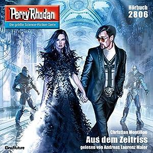 Aus dem Zeitriss (Perry Rhodan 2806) Hörbuch
