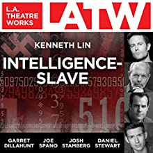 Intelligence-Slave  by Kenneth Lin Narrated by Garret Dillahunt, Joe Spano, Josh Stamberg, Daniel Stewart, Nick Toren, Matthew Wolf