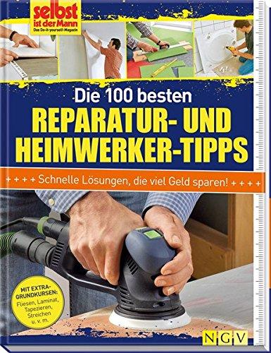 Die-100-besten-Reparatur-und-Heimwerker-Tipps-Mit-Extra-Grundkursen-Fliesen-Laminat-Tapezieren-Streichen-uvm