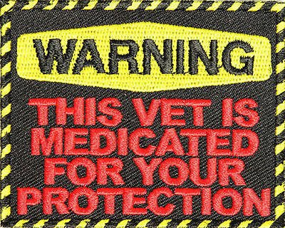 Warning Vet Medicated Military US POW MIA Motorcycle Biker Vest Patch PAT-2448