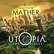 The Utopia Chronicles: Atopia, Book 3 | Matthew Mather