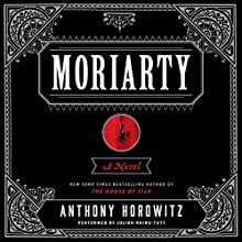 Moriarty: A Novel (       UNABRIDGED) by Anthony Horowitz Narrated by Julian Rhind-Tutt, Derek Jacobi