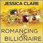 Romancing the Billionaire: Billionaire Boys Club, Book 5 | Jessica Clare