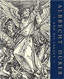 Albrecht Dürer and His Legacy: The Graphic Work of a Renaissance Artist