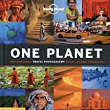 Lonely Planet One Planet: Inspirational travel photography from around the world (Lonely Planet Pictorial)