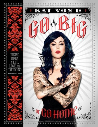 Go Big or Go Home by Kat Von D