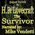 The Survivor Audiobook by H. P. Lovecraft, August Derleth Narrated by Mike Vendetti
