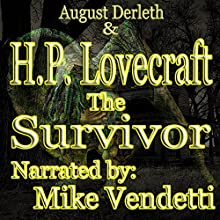 The Survivor (       UNABRIDGED) by H. P. Lovecraft, August Derleth Narrated by Mike Vendetti