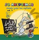 echange, troc Jo Akepsimas - Jo Akepsimas chante pour les enfants Vol 3