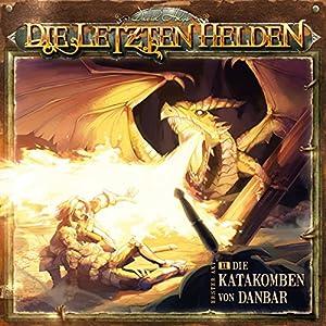 Die Katakomben von Danbar (Die letzten Helden 2) Hörspiel
