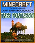 Minecraft: Forget a House, Build a  T...