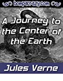 A Journey to the Center of the Earth (Illustrated)