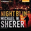 Night Blind Audiobook by Michael W. Sherer Narrated by Jeff Cummings