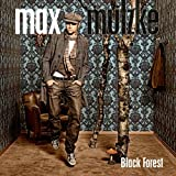 "Black Forest inkl. der Single New Dayvon ""Max Mutzke"""