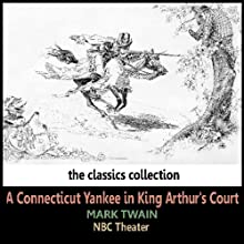A Connecticut Yankee in King Arthur's Court  by Mark Twain Narrated by NBC Theater