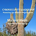 Cybersecurity Leadership: Powering the Modern Organization (       UNABRIDGED) by Mansur Hasib Narrated by Mansur Hasib
