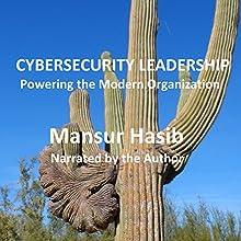 Cybersecurity Leadership: Powering the Modern Organization (       UNABRIDGED) by Mansur Hasib Narrated by Mansur Hasib