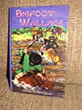 Big Foot Wallace: A Hero of Early Texas