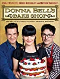 Donna Bells Bake Shop: Recipes and Stories of Family, Friends, and Food