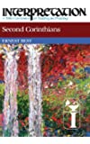 Second Corinthians (Interpretation: A Bible Commentary for Teaching & Preaching)