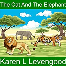 The Cat and the Elephant | Livre audio Auteur(s) : Karen Lavengood Narrateur(s) : Karen Lavengood