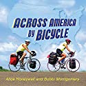 Across America by Bicycle: Alice and Bobbi's Summer on Wheels Audiobook by Alice Honeywell, Bobbi Montgomery Narrated by Rosemary Benson