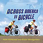 Across America by Bicycle: Alice and Bobbi's Summer on Wheels | Alice Honeywell,Bobbi Montgomery